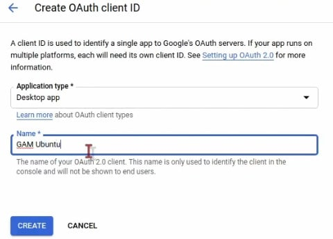 Create and desktop app and name the OAuth client ID for the GAM Project