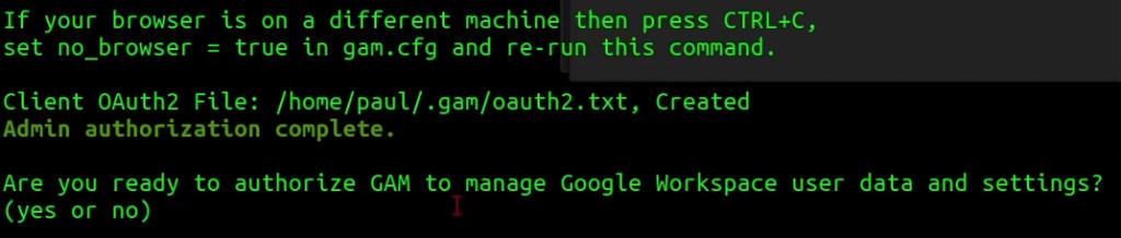 The authorisation of GAM is complete and now we need to authorise GAM to manage Google Workspace data and settings.
